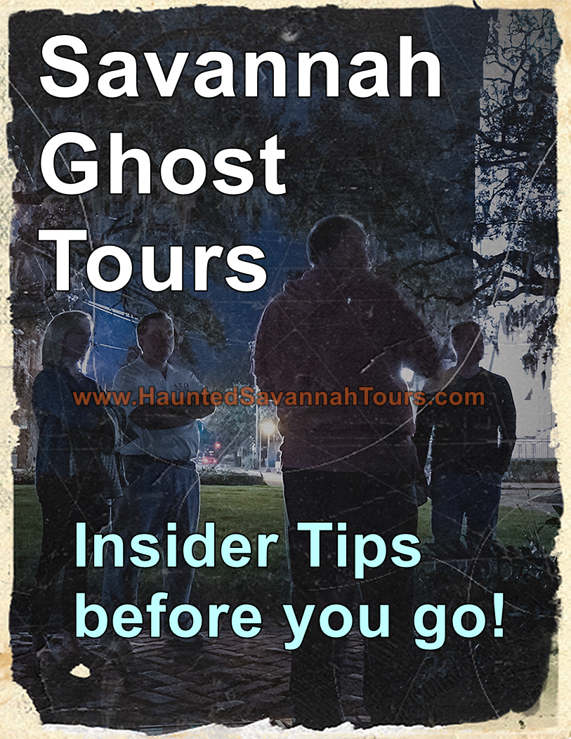 Savannah Ghost Tours Insider Tips | Haunted Savannah Tours